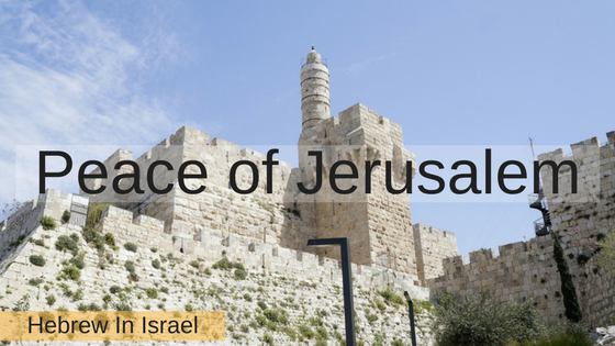 peace of jerusalem, pray for the peace of jerusalem, psalm 122,